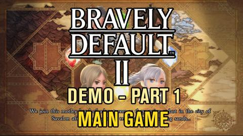 Bravely Default II: Demo Gameplay - Part 1 (Main Game)