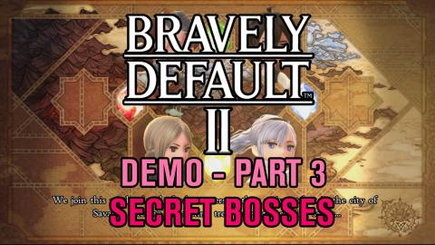 Bravely Default II: Demo Gameplay - Part 3 (Secret Bosses)