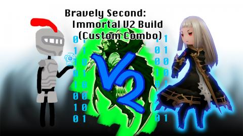 Bravely Second: Immortal V2 Build (Custom Combo)