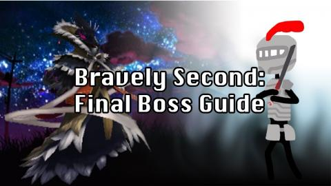Bravely Second: Final Boss Guide (Providence)