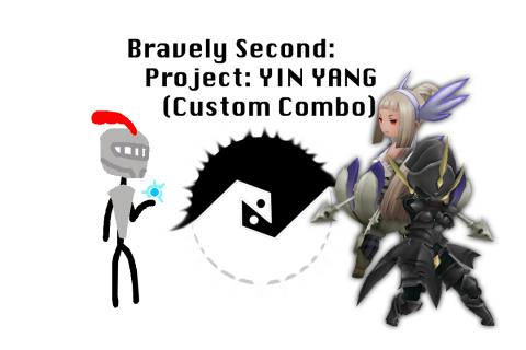 Bravely Second: Project: YIN YANG (Custom Combo)