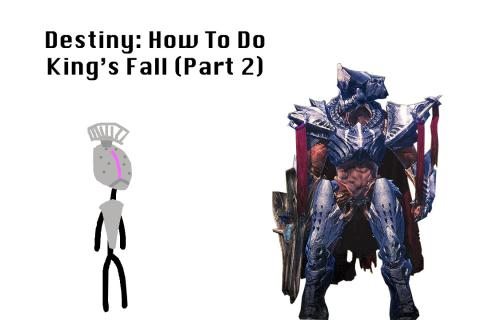 Destiny: How To Do King's Fall (Part 2)