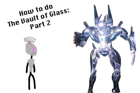 Destiny: How To Do The Vault of Glass (Part 2)