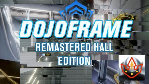 Warframe: (27) DOJOFRAME: Remastered Hall Edition