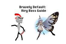 Bravely Default: Airy Boss Guide
