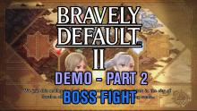 Bravely Default II: Demo Gameplay - Part 2 (Boss Fight)