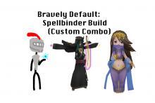 Bravely Default: Spellbinder Build (Custom Combo)