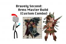 Bravely Second: Arms Master Build (Custom Combo)