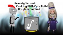 Bravely Second: Cooking With Care Build (Custom Combo)