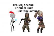 Bravely Second: Criminal Build (Custom Combo)