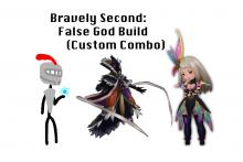 Bravely Second: False God Build (Custom Combo)