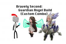 Bravely Second: Guardian Angel Build (Custom Combo)