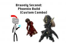 Bravely Second: Phoenix Build (Custom Combo)