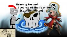 Bravely Second: Scourge of the Seas Build (Custom Combo)