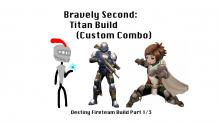 Bravely Second: Titan Build (Custom Combo) - Destiny Fireteam Build Part 1/3