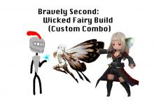 Bravely Second: Wicked Fairy Build (Custom Combo)