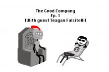 The Good Company Podcast Ep. #1 - Top 5 Games (with guest Teagan Falcitelli)