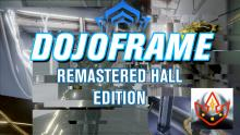 Warframe: (27) DOJOFRAME: Remastered Hall Edition